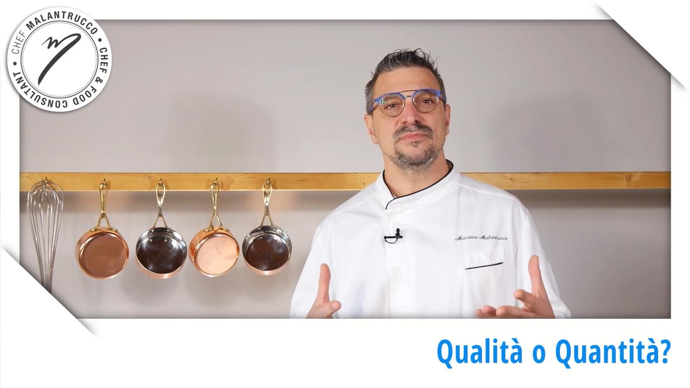 Cucina e Business Qualità o quantità